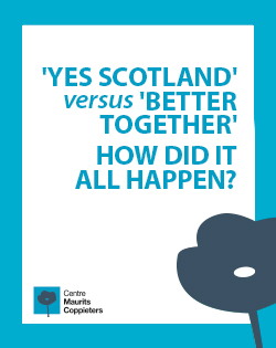 """""""YES Scotland vs Better Together"""" How did it all happen?"""